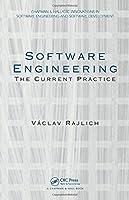 Software Engineering: The Current Practice (Chapman & Hall/CRC Innovations in Software Engineering and Software Development Series)
