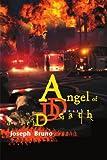 Angel of Death, Joseph John Bruno, 0595120717