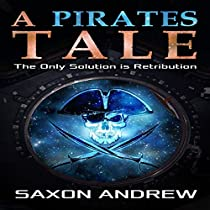 A PIRATE'S TALE: THE ONLY SOLUTION IS RETRIBUTION