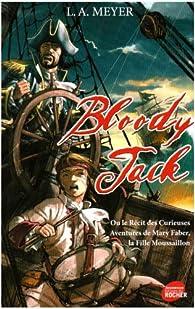 Bloody Jack ou le récit des curieuses aventures de Mary Faber, la fille moussaillon par L.A. Meyer
