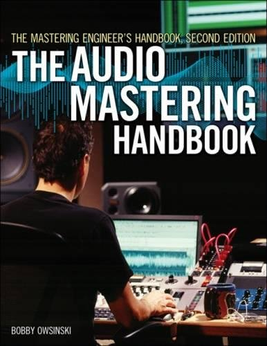 The Audio Mastering Handbook: The Mastering Engineer's Handbook by Thomson Course Technology