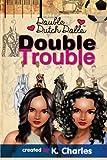 Double Trouble (Double Dutch Dolls) (Volume 2)