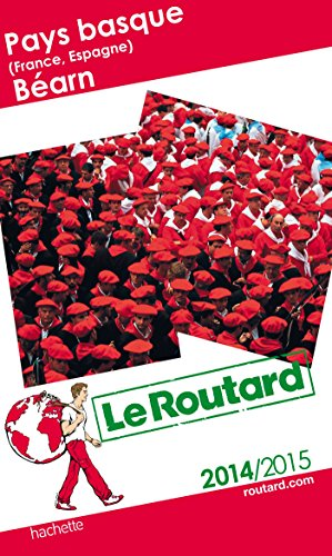 Guide Du Routard Pays Basque France, Espagne, Béarn 2014/2015