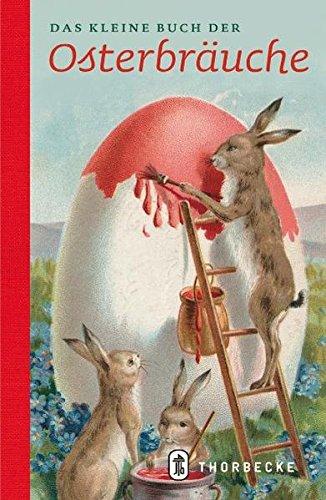 Das kleine Buch der Osterbräuche (Thorbeckes Kleine Schätze)