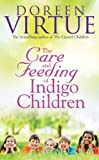 The Care and Feeding of Indigo Children, Doreen Virtue, 1401911641