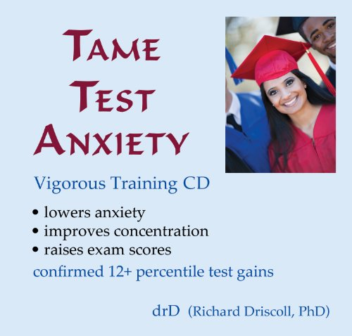 Tame Test Anxiety: Solid Anxiety Reduction Training