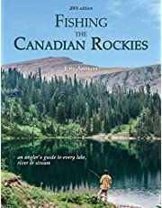 Fishing the Canadian Rockies: An angler's guide to every lake, river and stream