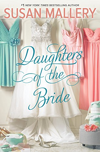 Daughters of the Bride: A Novel (The Best Bride Susan Mallery)