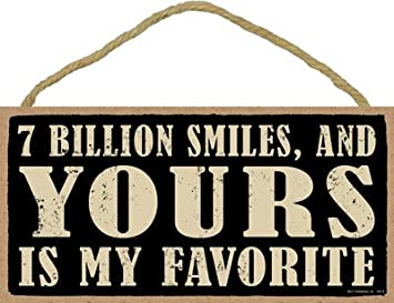 Amazoncom Sjt Enterprises Inc 7 Billion Smiles And Yours Is My