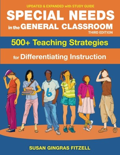 Special Needs in the General Classroom, 500+ Teaching Strategies for Differentiating Instruction