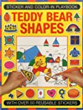 img - for Sticker and Color-in Playbook: Teddy Bear Shapes: With Over 50 Reusable Stickers book / textbook / text book