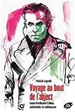 Voyage au bout de l'abject : Louis-Ferdinand Céline, antisémite et antimaçon