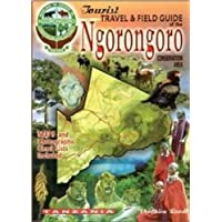 The tourist travel & field guide of the Ngorongoro: Conservation area