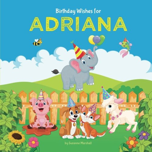 (Birthday Wishes for Adriana: Personalized Book with Birthday Wishes for Kids (Happy Birthday Kids, Birthday Book, Birthday Gifts for Kids, Personalized Books for Kids))