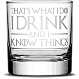 Premium Game of Thrones Whiskey Glass, Thats What I Do I Drink and I Know Things, Hand Etched 14oz Rocks Glass, Made in USA, Highball Gifts (1)