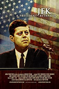 Cover Image for 'JFK: A President Betrayed'