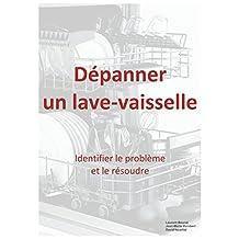 Dépanner un lave-vaisselle (French Edition)