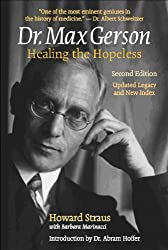 Dr. Max Gerson: Healing the Hopeless (English Edition)