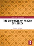 The Chronicle of Arnold of Lübeck (Crusade Texts in Translation)