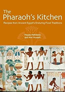 Food fit for pharaohs an ancient egyptian cookbook michelle the pharaohs kitchen recipes from ancient egypts enduring food traditions forumfinder Image collections