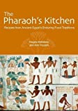 img - for The Pharaoh's Kitchen: Recipes from Ancient Egypt's Enduring Food Traditions book / textbook / text book