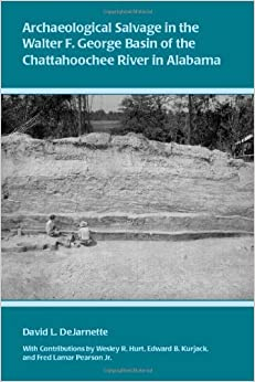 Archaeological Salvage in the Walter F. George Basin of the Chattahoochee River by David DeJarnette (2010-05-09)