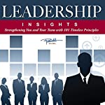 Leadership Insights: Strengthening You and Your Team with 101 Timeless Principles | Bobb Biehl