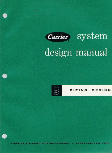 Piping Design: Part 3 (Carrier System Design Manual)