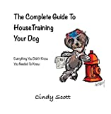 Fast & Easy House Training by Cindy Scott