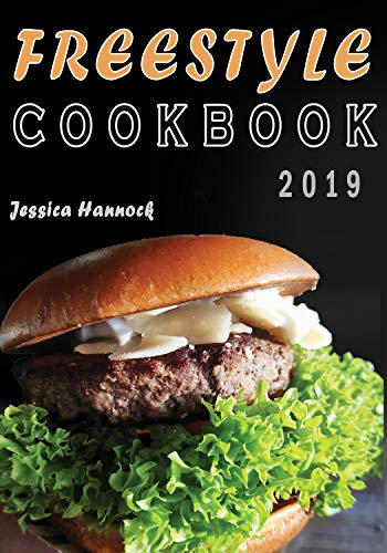 Freestyle Cookbook 2019: Easy, Irresistible & Essential WW Weight Watchers Recipes to Cook, Fry, Broil and Bake (Weight Watchers food, Weight Watchers Snacks, Weight Watchers Guide) by Jessica Hannock