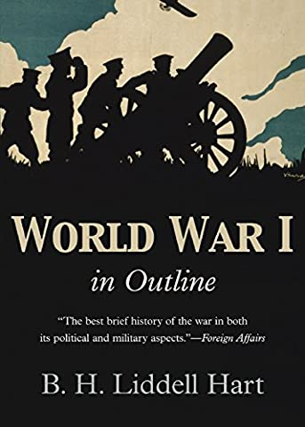 World War 1 in Outline (Strategy Bh Liddell Hart)