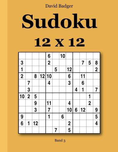 Sudoku 12 x 12: Band 3  [Badger, David] (Tapa Blanda)