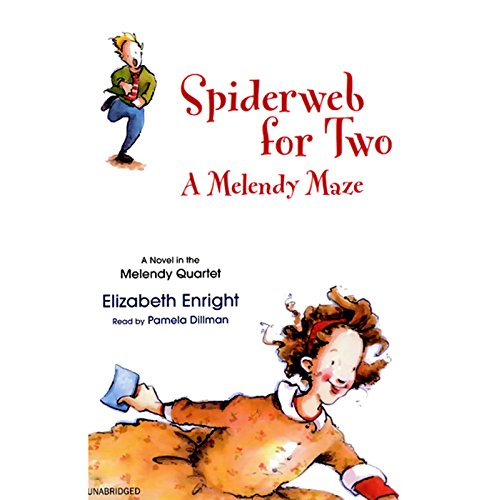 Spiderweb for Two: A Melendy Maze (Bittersweet Farm Book 9)