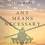 Any Means Necessary: A Luke Stone Thriller, Book 1 | Jack Mars