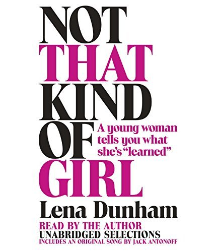 Not That Kind of Girl: A Young Woman - Not That Kind Of Girl Audible