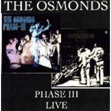 The Osmonds - Phase III Live
