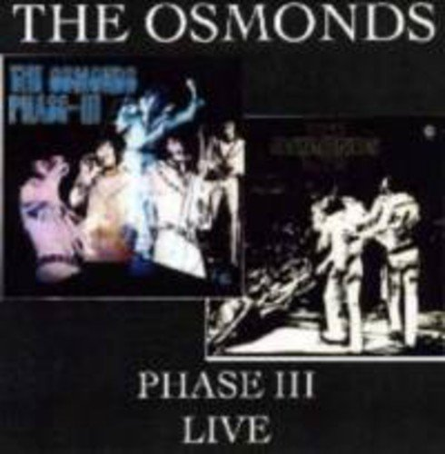 The Osmonds - Phase III Live by Osmonds