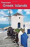 Frommer's Greek Islands, Sherry Marker and Peter Kerasiotis, 0470526645