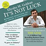 It's Not Luck: Marketing, Production, and the Theory of Constraints | Eliyahu M. Goldratt