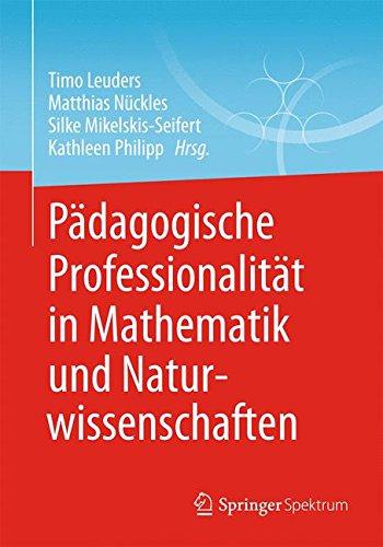 Pädagogische Professionalität in Mathematik und Naturwissenschaften