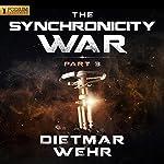 The Synchronicity War, Part 3 | Dietmar Wehr
