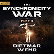 The Synchronicity War, Part 3 | Dietmar Wehr