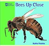 Bees up Close, Katie Franks, 140424137X