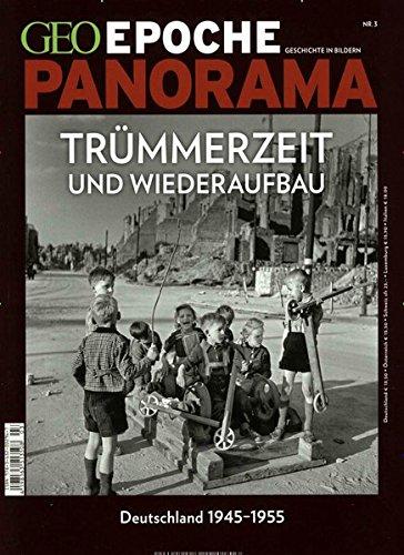 geo-epoche-panorama-geo-epoche-panorama-3-2014-trmmerzeit-und-wiederaufbau-deutschland-1945-1955
