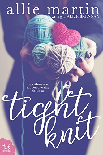 Tight Knit by [Martin, Allie, Brennan, Allie ]