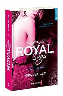 Royal saga 06 : Capture moi, Lee, Geneva