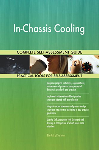 700 Chassis - In-Chassis Cooling All-Inclusive Self-Assessment - More than 700 Success Criteria, Instant Visual Insights, Comprehensive Spreadsheet Dashboard, Auto-Prioritized for Quick Results