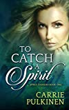 Free eBook - To Catch a Spirit