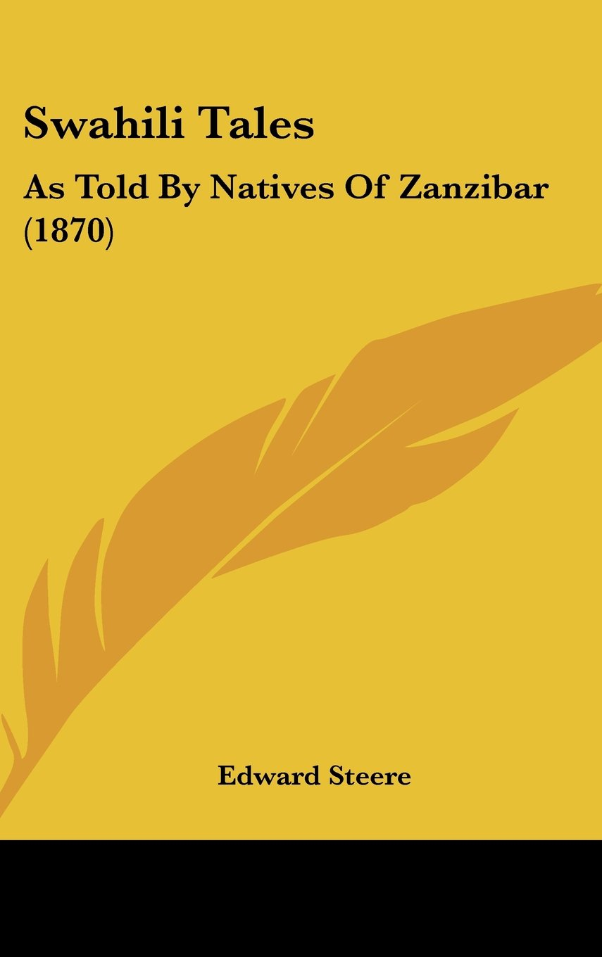 Download Swahili Tales: As Told By Natives Of Zanzibar (1870) ebook