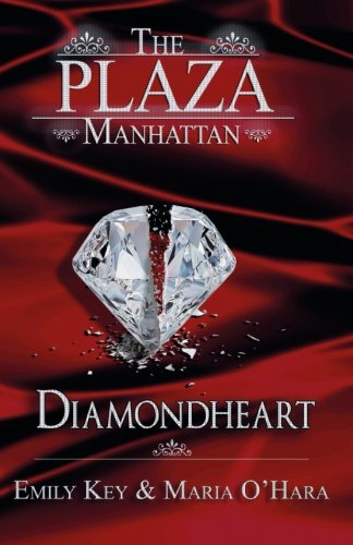 Diamondheart The Plaza Manhattan Buch Von Emily Key Maria O Hara Pdf Hubnothighto